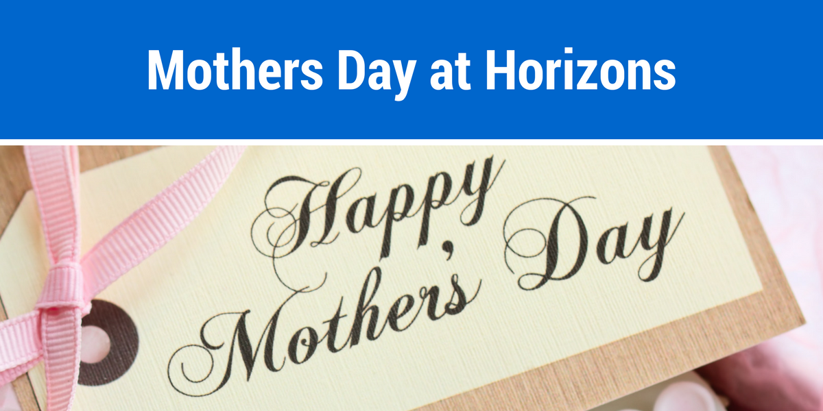 Mothers Day at Horizons